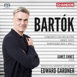 Concerto for Orchestra / Dance Suite / Rhapsodies nos. 1 and 2 by Bartók ;   James Ehnes ,   Bergen Philharmonic Orchestra ,   Edward Gardner