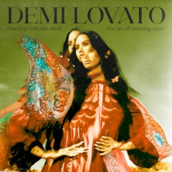 Dancing With the Devil…The Art of Starting Over by Demi Lovato
