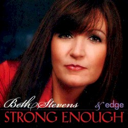 Beth Stevens & edge - Strong Enough